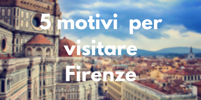 5 cose da fare in Firenze
